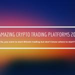9 Amazing Crypto Trading Platforms 2020