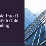 Turn Gold Into £1 Billion With Gold Trading