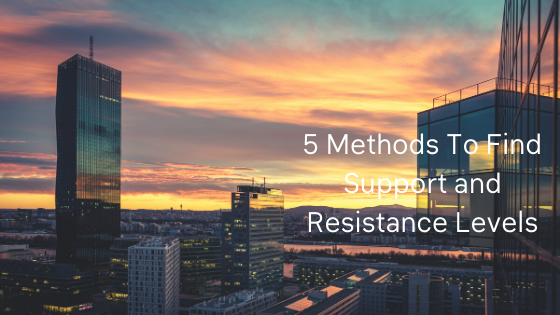 5 Methods To Find Support and Resistance Levels