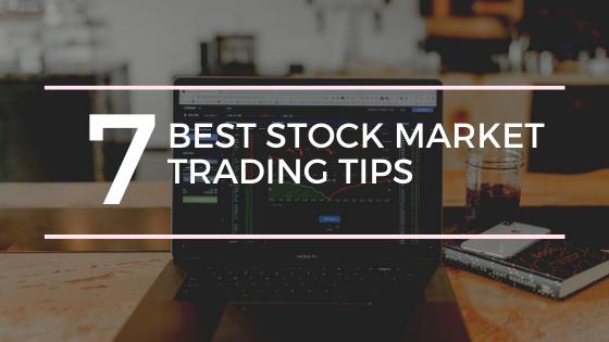 7 Best Stock Market Trading Tips