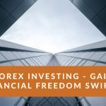 Forex-Investing-Gain-Financial-Freedom-Swiftly[1]