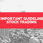 Most Important Guidelines For Stock Trading