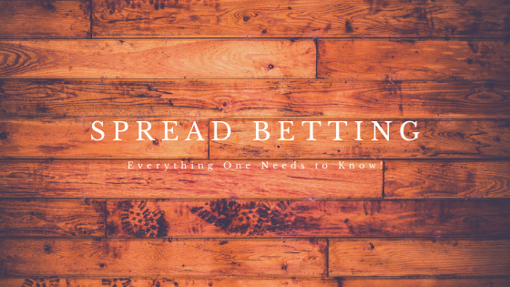 Spread Betting Everything One Needs to Know!