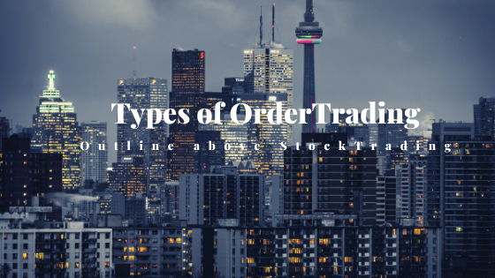 Types of Order Outline above Stock Trading