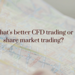 What's better CFD trading or share market trading