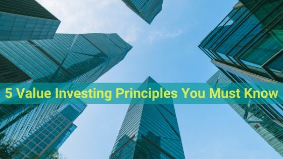 5 Value Investing Principles You Must Know