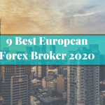 9 Best European Forex Broker 2020
