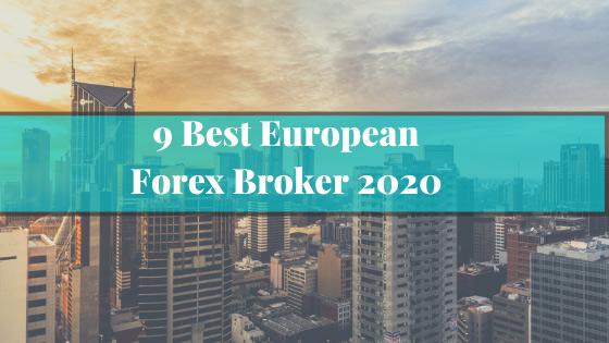 9-Best-European-Forex-Broker-2020[1]