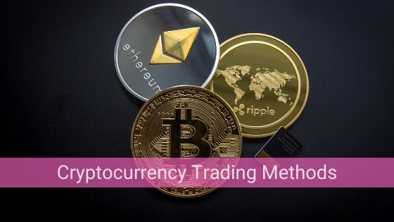 Cryptocurrency Trading Methods