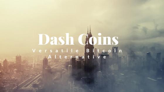 Dash Coins Versatile Bitcoin Alternative