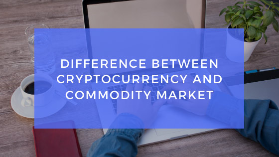 Difference-between-cryptocurrency-and-commodity-market[1]