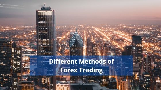 Different Methods of Forex Trading