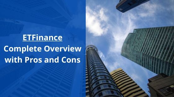ETFinance Pros and Cons with Complete Overview