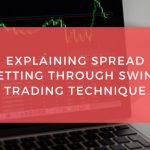 Explaining-Spread-betting-through-Swing-Trading-Technique[1]