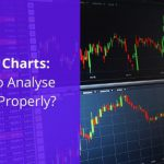 How to Analyse Forex Charts Properly