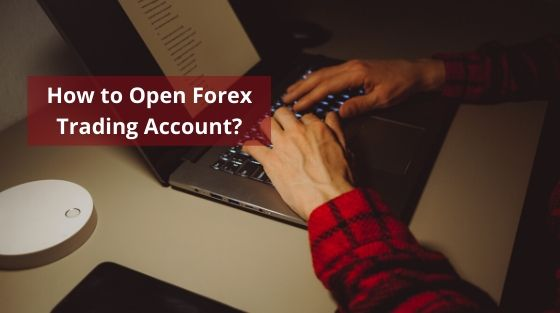 How to Open Forex Trading Account?