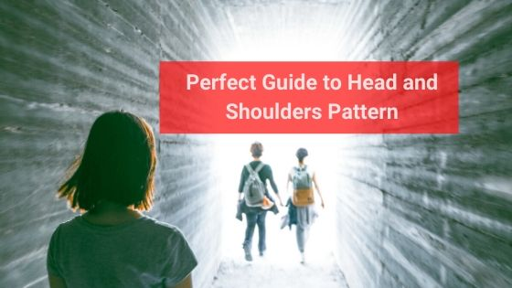 Perfect Guide to Head and Shoulders Pattern