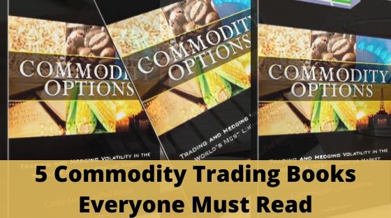 5 Commodity Trading Books Everyone Must Read