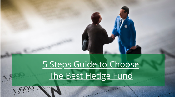 5 Steps Guide to Choose The Best Hedge Fund