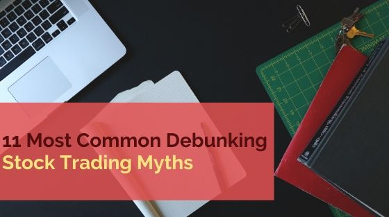 Debunking the 11 Most Common Stock Trading Myths