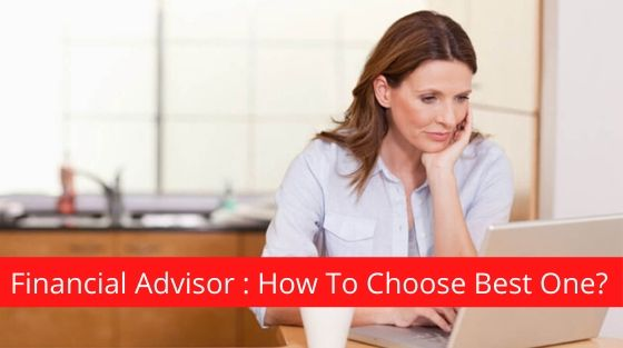 How To Choose Best Financial Advisor?