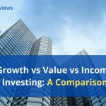 Growth vs Value vs Income Investing - A Comparison