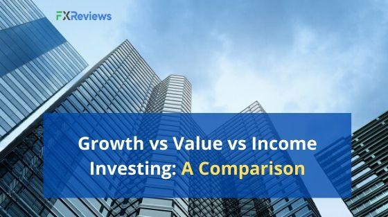 Growth vs Value vs Income Investing - A Comparison