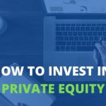 How To Invest in Private Equity?