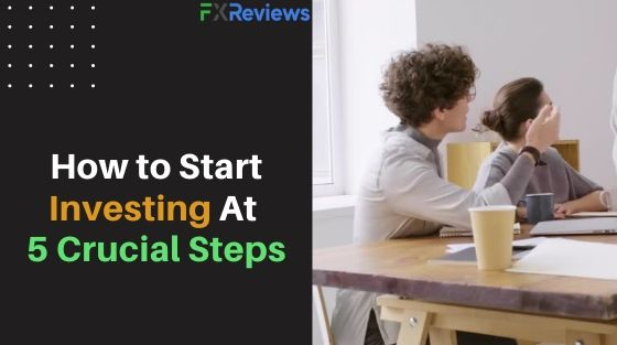 How to Start Investing At 5 Crucial Steps