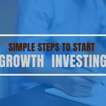 Simple Steps to Start Growth Investing