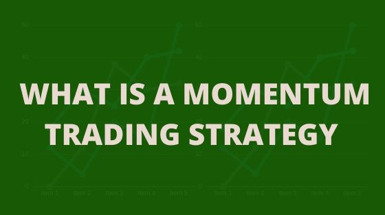 What is Momentum Trading Strategy?
