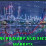 What are Primary And Secondary Markets - Disccover the Differences