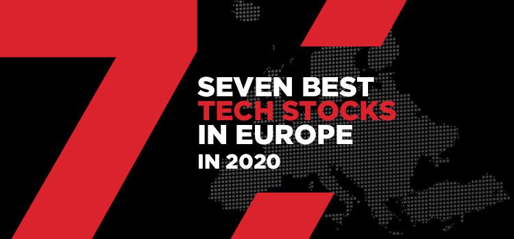 Seven-Best-Tech-Stocks-In-Europe-In-2020