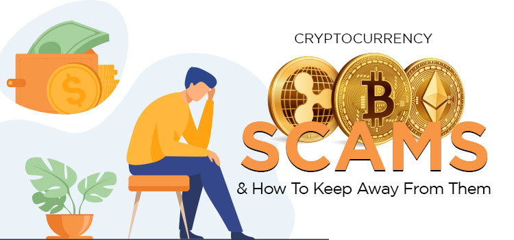 Cryptocurrency-Scams-and-How-To-Keep-Away-From-Them