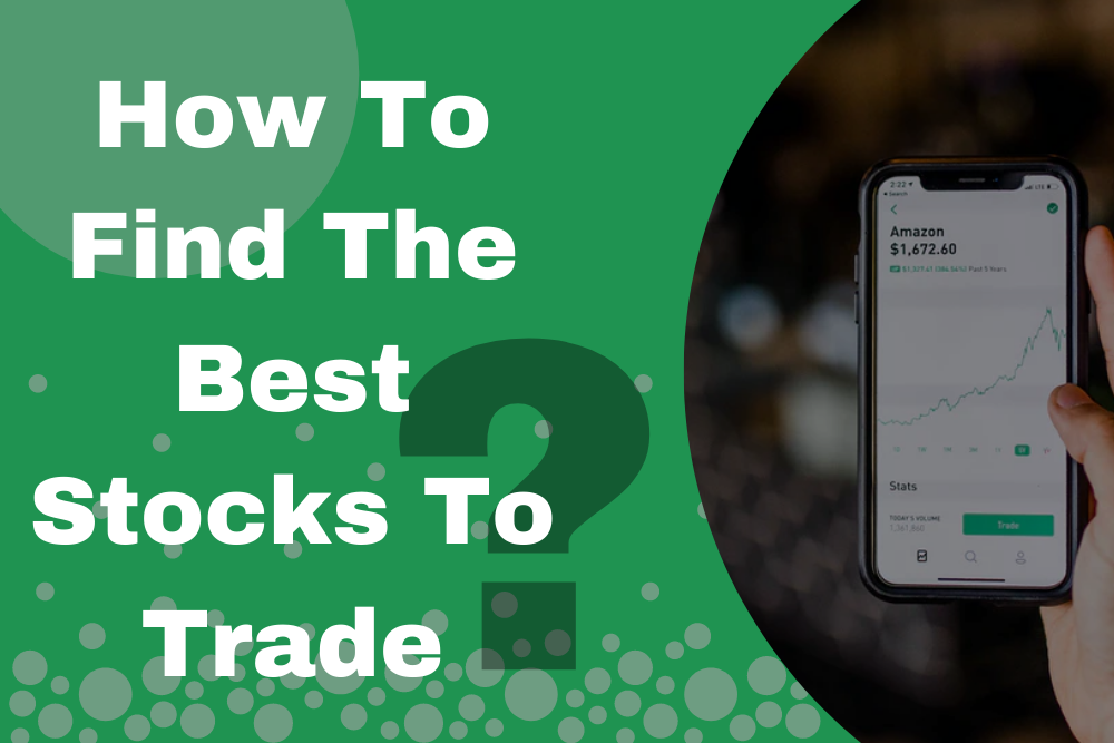 How To Find The Best Stocks To Trade_