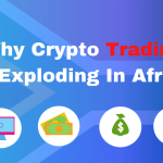Why Crypto Trading Is Exploding In Africa
