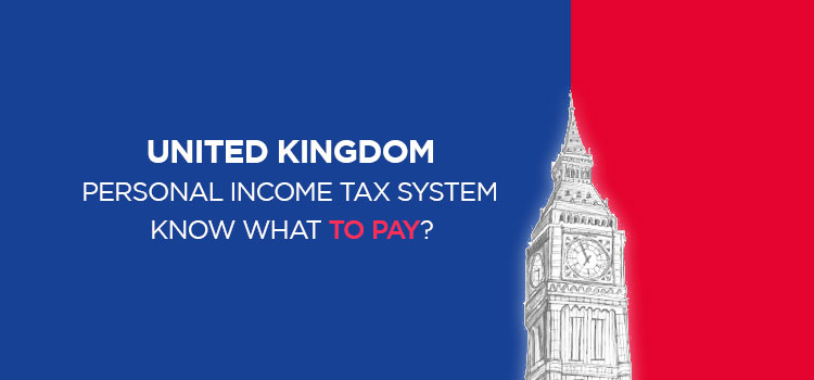 United-Kingdom-Personal-Income-Tax-System-Know-What-To-Pay