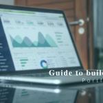 A guide to building a fruitful investment portfolio