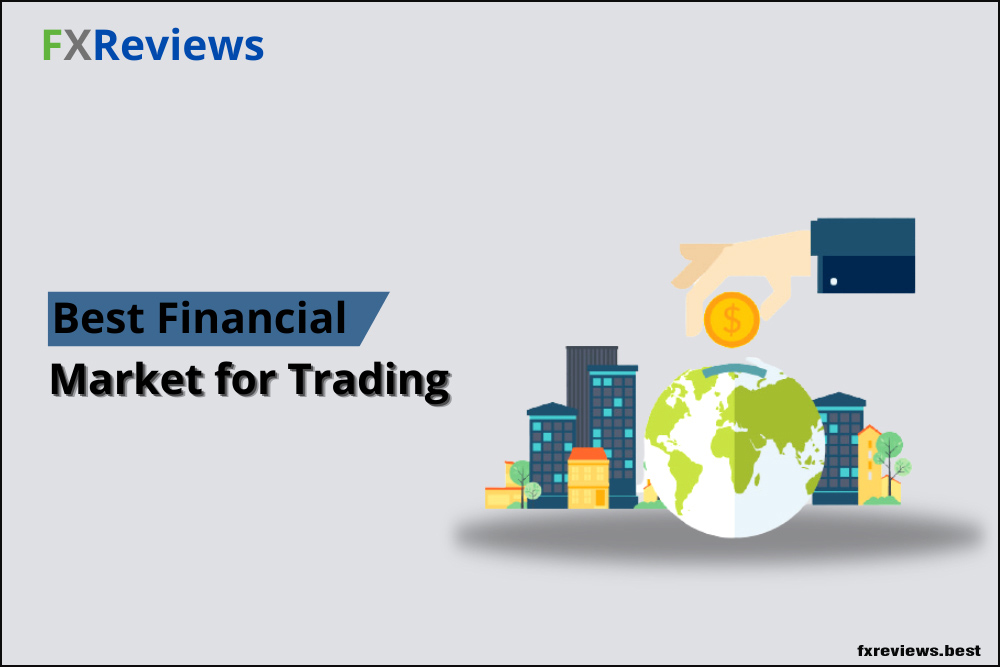 Selecting-the-best-Financial-Market-for-earning-and-Trading-in-the-Year-2021