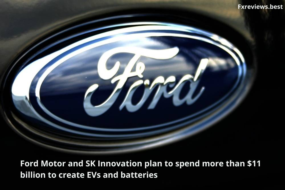 Ford Motor and SK Innovation plan to spend more than $11 billion to create EVs and batteries