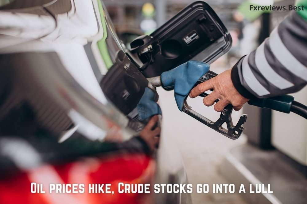 Oil prices hike Crude stocks go into a lull