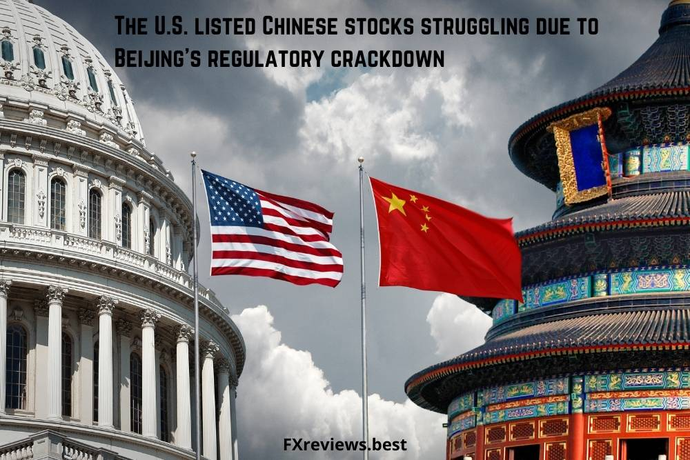 The U.S. listed Chinese stocks struggling due to Beijing's regulatory crackdown