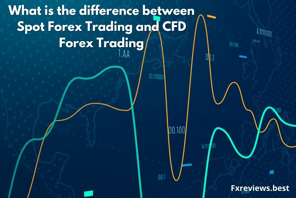 What-is-the-difference-between-spot-forex-trading-and-CFD-forex-trading