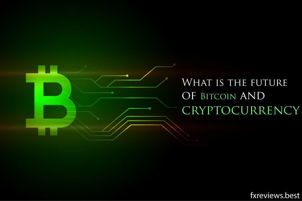 What-is-the-future-of-Bitcoin-and-cryptocurrency