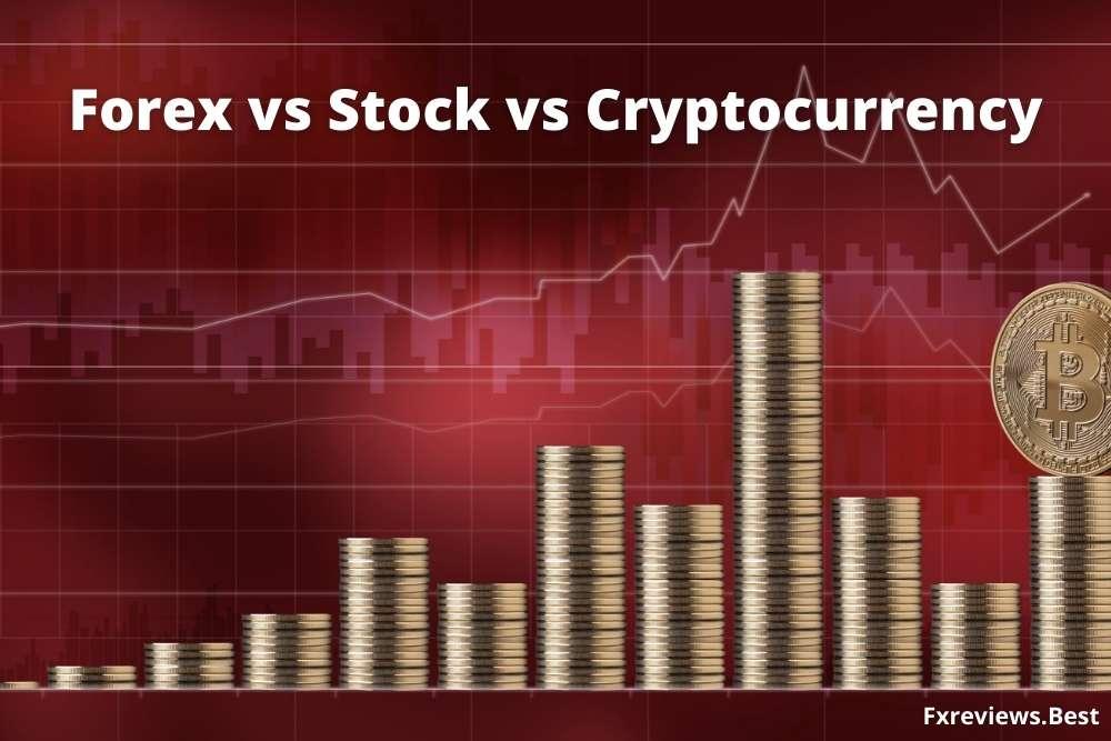 Stocks vs cryptocurrency vs forex