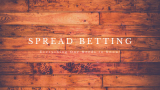 Spread Betting: Everything One Needs to Know!